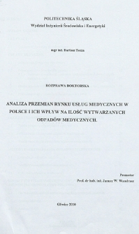 Recenzja rozprawy doktorskiej mgra inż. Bartosza Tęczy pt. Analiza przemian rynku usług medycznych w Polsce i ich wpływ na ilość wytwarzanych odpadów medycznych