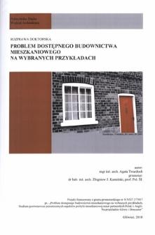 Recenzja rozprawy doktorskiej mgr inż. arch. Agaty Twardoch pt. Problem dostępnego budownictwa mieszkaniowego na wybranych przykładach