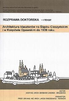 Recenzja rozprawy doktorskiej mgr inż. arch. Barbary Uherek-Bradeckiej pt. Architektura klasztorów na Śląsku Cieszyńskim i w Księstwie Opawskim do 1939 roku