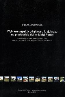 Recenzja rozprawy doktorskiej mgr inż. arch. Anny Żebrackiej-Prus pt. Wybrane aspekty odrębności krajobrazu na przykładzie doliny Małej Panwi