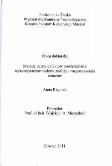 Recenzja rozprawy doktorskiej mgr inż. Anny Bzymek pt. Metody oceny defektów powierzchni z wykorzystaniem technik analizy i rozpoznawania obrazów