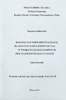 Recenzja rozprawy doktorskiej mgr inż. Anny Kowalik pt. Badania nad współkrystalizacją śladowych ilości jonów metali w wybranych selenianowych układach krystalizacyjnych