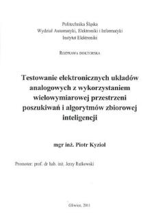 Recenzja rozprawy doktorskiej mgra inż. Piotra Kyzioła pt. Testowanie elektronicznych układów analogowych z wykorzystaniem wielowymiarowej przestrzeni poszukiwań i algorytmów zbiorowej inteligencji