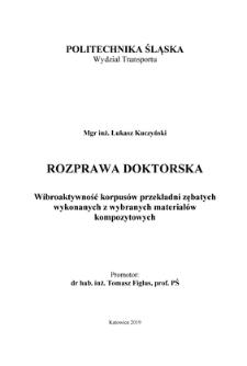 Recenzja rozprawy doktorskiej mgra inż. Łukasza Kuczyńskiego pt. Wibroaktywność korpusów przekładni zębatych wykonanych z wybranych materiałów kompozytowych