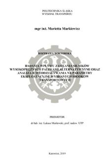 Recenzja rozprawy doktorskiej mgr inż. Marietty Markiewicz pt. Badania wpływu zasilania silników wysokoprężnych paliwami alternatywnymi oraz analiza ich oddziaływania na parametry eksploatacyjne wybranych środków transportowych