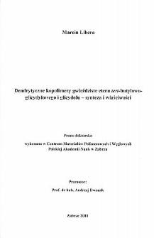 Recenzja rozprawy doktorskiej mgra inż. Marcina Libery pt. Dendrytyczne kopolimery gwieździste eteru tert-butylowo-glicydylowego i glicydolu - synteza i właściwości