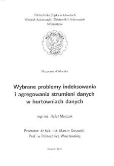Recenzja rozprawy doktorskiej mgra inż. Rafała Malczoka pt. Wybrane problemy indeksowania i agregowania strumieni danych w hurtowniach danych