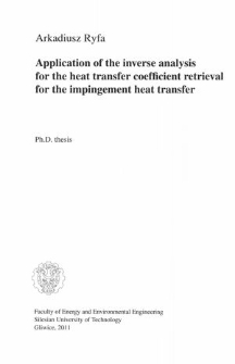 Recenzja rozprawy doktorskiej mgra inż. Arkadiusza Ryfy pt. Application of the inverse analysis for the heat transfer coefficient retrieval for the impingement heat transfer
