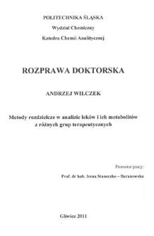 Recenzja rozprawy doktorskiej mgra inż. Andrzeja Wilczka pt. Metody rozdzielcze w analizie leków i ich metabolitów z różnych grup terapeutycznych