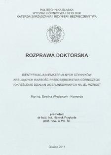 Recenzja rozprawy doktorskiej mgr inż. Eweliny Włodarczyk-Komendy pt. Identyfikacja niematerialnych czynników kreujących wartość przedsiębiorstwa górniczego i określenie działań ukierunkowanych na jej wzrost
