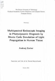 Recenzja rozprawy doktorskiej mgra inż. Andrzeja Zachera pt. Multispectral endoscopic imaging in photodynamic diagnosis by Monte Carlo simulation of light propagation in human tissue