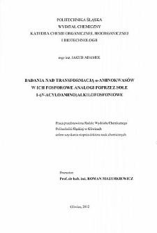 Recenzja rozprawy doktorskiej mgra inż. Jakuba Adamka pt. Badania nad transformacją α-aminokwasów i ich fosforowe analogi poprzez sole 1-(N-acyloamino)alkilofosfoniowe