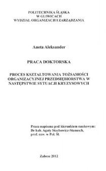Recenzja rozprawy doktorskiej mgr Anety Aleksander pt. Proces kształtowania tożsamości organizacyjnej przedsiębiorstwa w następstwie sytuacji kryzysowych