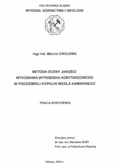 Recenzja rozprawy doktorskiej mgra inż. Marcina Cholewy pt. Metoda oceny jakości wykonania wyrobiska korytarzowego w podziemnej kopalni węgla kamiennego