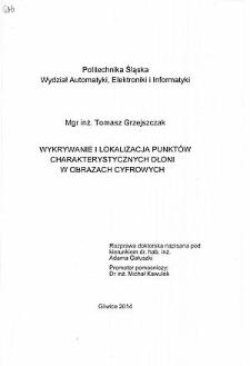 Recenzja rozprawy doktorskiej mgra inż. Tomasza Grzejszczaka pt. Wykrywanie i lokalizacja punktów charakterystycznych dłoni w obrazach cyfrowych