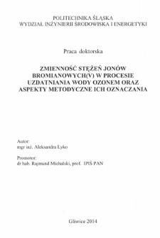 Recenzja rozprawy doktorskiej mgr inż. Aleksandry Łyko pt. Zmienność stężeń jonów bromianowych(V) w procesie uzdatniania wody ozonem oraz aspekty metodyczne ich oznaczania