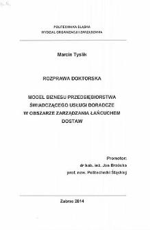 Recenzja rozprawy doktorskiej mgra Marcina Tyslika pt. Model biznesu przedsiębiorstwa świadczącego usługi doradcze w obszarze zarządzania łańcuchem dostaw