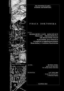 Recenzja rozprawy doktorskiej mgra inż. arch. Henryka Zubla pt. Diagramowy zapis koncepcji w procesie projektowania architektonicznego na przykładzie prac własnych ze szczególnym uwzględnieniem projektu Domu Kultury w Grodzisku Mazowieckim