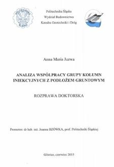 Recenzja rozprawy doktorskiej mgr inż. Anny Marii Juzwy pt. Analiza współpracy grupy kolumn iniekcyjnych z podłożem gruntowym