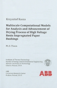 Recenzja rozprawy doktorskiej mgra inż. Krzysztofa Kaszy pt. Multiscale computational models for analysis and advancement of drying process of high voltage resin impregnated paper bushings