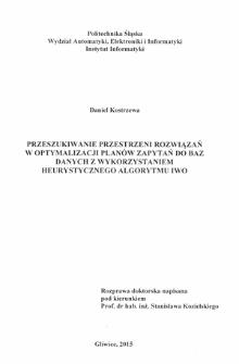Recenzja rozprawy doktorskiej mgra inż. Daniela Kostrzewy pt. Przeszukiwanie przestrzeni rozwiązań w optymalizacji planów zapytań do baz danych z wykorzystaniem heurystycznego algorytmu IWO