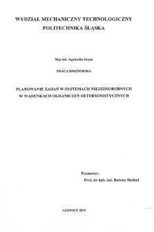 Recenzja rozprawy doktorskiej mgr inż. Agnieszki Szopy pt. Planowanie zdań w systemach niejednorodnych w warunkach ograniczeń deterministycznych