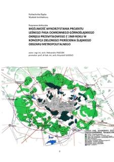 Możliwość wykorzystania projektu leśnego pasa ochronnego górnośląskiego okręgu przemysłowego z 1969 roku w koncepcji zielonego pierścienia śląskiego obszaru metropolitalnego