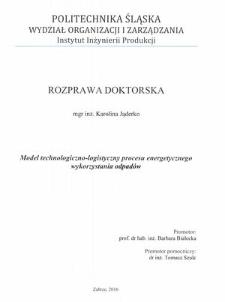 Recenzja rozprawy doktorskiej mgr inż. Karoliny Jąderko pt. Model technologiczno-logistyczny procesu energetycznego wykorzystania odpadów