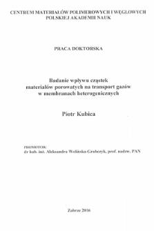 Recenzja rozprawy doktorskiej mgra inż. Piotra Kubicy pt. Badanie wpływu cząstek materiałów porowatych na transport gazów w membranach heterogenicznych