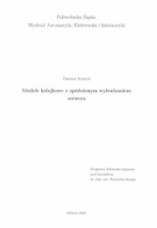 Recenzja rozprawy doktorskiej mgra inż. Dariusza Kurzyka pt. Modele kolejkowe z opóźnionym wybudzaniem serwera