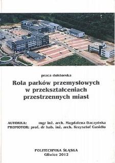 Recenzja rozprawy doktorskiej mgr inż. arch. Magdaleny Daczyńskiej pt. Rola parków przemysłowych w przekształceniach przestrzennych miast