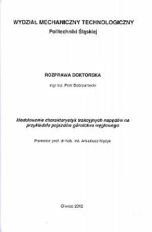Recenzja rozprawy doktorskiej mgra inż. Piotra Dobrzanieckiego pt. Modelowanie charakterystyk trakcyjnych napędów na przykładzie pojazdów górnictwa węglowego