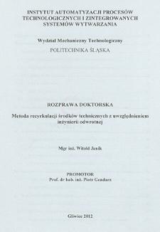 Recenzja rozprawy doktorskiej mgra inż. Witolda Janika pt. Metoda recyrkulacji środków technicznych z uwzględnieniem inżynierii odwrotnej