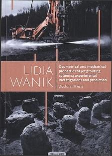 Recenzja rozprawy doktorskiej mgr inż. Lidii Wanik pt. Geometrical and mechanical properties of jet grouting columns : experimental investigations and prediction