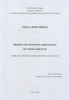 Recenzja rozprawy doktorskiej mgra inż. Adama Marka pt. Badania nad utlenianiem polipropylenu do wosków polarnych