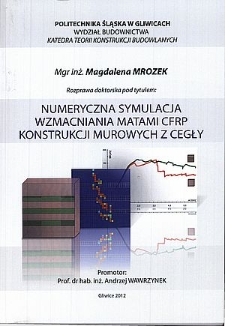 Recenzja rozprawy doktorskiej mgr inż. Magdaleny Mrozek pt. Numeryczna symulacja wzmacniania matami CFRP konstrukcji murowych z cegły