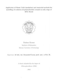 Recenzja rozprawy doktorskiej mgra inż. Dariusza Myszora pt. Application of Monte Carlo simulations and numerical methods for modelling of evolution of polynucleotides strands in early stage of RNA World