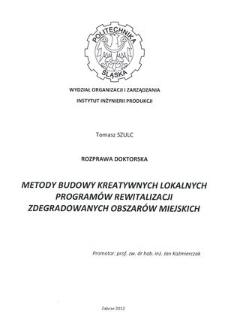 Recenzja rozprawy doktorskiej mgra inż. Tomasza Szulca pt. Metody budowy kreatywnych lokalnych programów rewitalizacji zdegradowanych obszarów miejskich