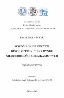 Recenzja rozprawy doktorskiej mgra inż. Dawida Stolarczyka pt. Wspomaganie decyzji deweloperskich na rynku nieruchomości mieszkaniowych