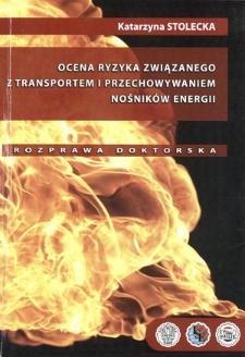 Recenzja rozprawy doktorskiej mgra inż. Katarzyny Stoleckiej pt. Ocena ryzyka związanego z transportem i przechowywaniem nośników energii