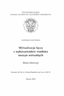 Recenzja rozprawy doktorskiej mgra inż. Błażeja Adamczyka pt. Wirtualizacja łączy z wykorzystaniem monitora maszyn wirtualnych