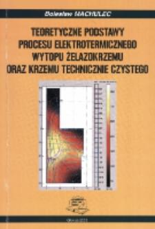Teoretyczne podstawy procesu elektrotermicznego wytopu żelazokrzemu oraz krzemu technicznie czystego