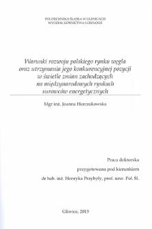 Recenzja rozprawy doktorskiej mgr inż. Joanny Herczakowskiej pt. Warunki rozwoju polskiego rynku węgla oraz utrzymania jego konkurencyjnej pozycji w świetle zmian zachodzących na międzynarodowych rynkach surowców energetycznych