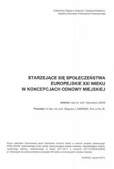 Recenzja rozprawy doktorskiej mgr inż. arch. Agnieszki Labus pt. Starzejące się społeczeństwa europejskie XXI wieku w koncepcjach odnowy miejskiej
