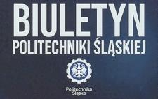 Biuletyn Politechniki Śląskiej, Nr 10 (285), październik 2016