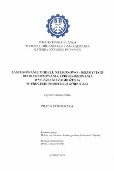 Recenzja rozprawy doktorskiej mgra inż. Dariusza Felki pt. Zastosowanie modelu neuronowo-rozmytego do diagnozowania i prognozowania wybranego zagrożenia w procesie produkcji górniczej