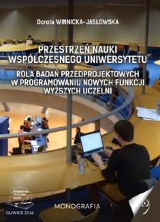Przestrzeń nauki współczesnego uniwersytetu : rola badań przedprojektowych w programowaniu nowych funkcji wyższych uczelni