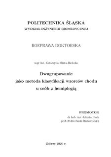 Recenzja rozprawy doktorskiej mgr inż. Katarzyny Minta-Bieleckiej pt. Dwugrupowanie jako metoda klasyfikacji wzorców chodu u osób z hemiplegią