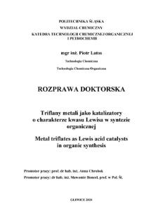 Recenzja rozprawy doktorskiej mgra inż. Piotra Latosa pt. Triflany metali jako katalizatory o charakterze kwasu Lewisa w syntezie organicznej