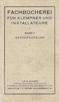 Fachbücherei für Klempner und Installateure. Bd. 1, Gasversorgung